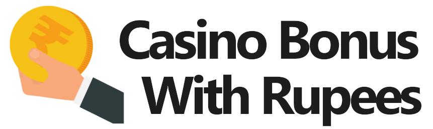 casino bonus with rupees